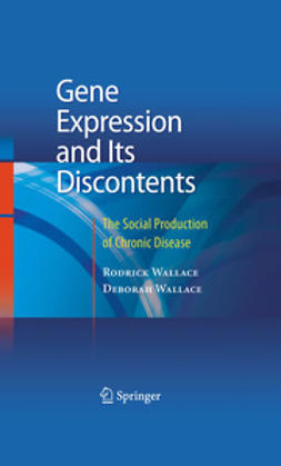 Wallace, Rodrick - Gene Expression and Its Discontents, e-kirja