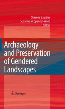 Baugher, Sherene - Archaeology and Preservation of Gendered Landscapes, ebook