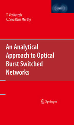 Venkatesh, T. - An Analytical Approach to Optical Burst Switched Networks, ebook