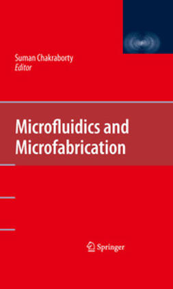 Chakraborty, Suman - Microfluidics and Microfabrication, ebook