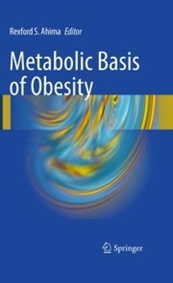 Ahima, Rexford S. - Metabolic Basis of Obesity, ebook