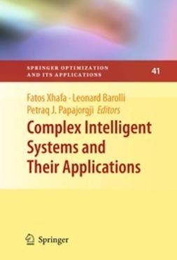 Xhafa, Fatos - Complex Intelligent Systems and Their Applications, ebook