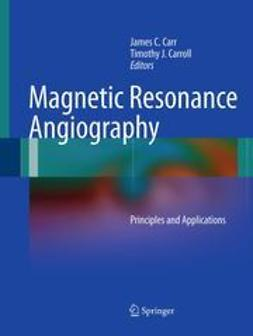 Carr, James C. - Magnetic Resonance Angiography, ebook