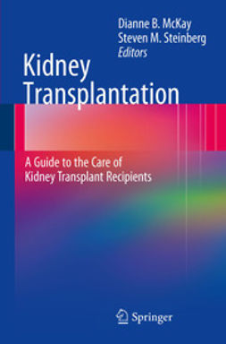 McKay, Dianne B. - Kidney Transplantation: A Guide to the Care of Kidney Transplant Recipients, e-kirja