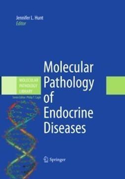 Hunt, Jennifer L. - Molecular Pathology of Endocrine Diseases, e-kirja