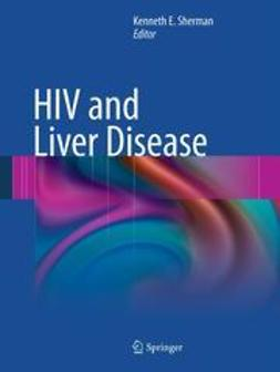 Sherman, Kenneth E. - HIV and Liver Disease, ebook