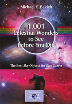 Bakich, Michael E. - 1,001 Celestial Wonders to See Before You Die, e-bok