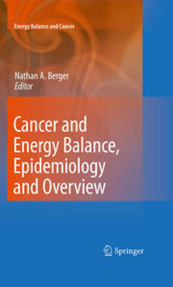 Berger, Nathan A. - Cancer and Energy Balance, Epidemiology and Overview, e-kirja