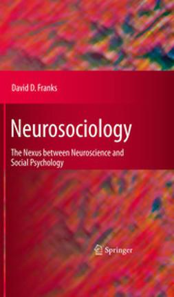 Franks, David D. - Neurosociology, ebook