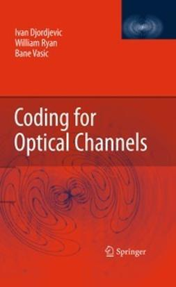 Djordjevic, Ivan - Coding for Optical Channels, ebook