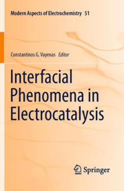 Vayenas, Constantinos G. - Interfacial Phenomena in Electrocatalysis, e-bok
