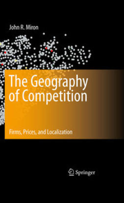 Miron, John R. - The Geography of Competition, e-bok