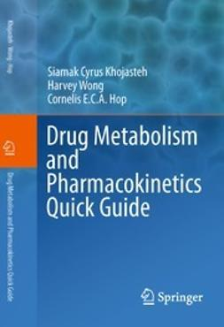 Khojasteh, Siamak Cyrus - Drug Metabolism and Pharmacokinetics Quick Guide, ebook