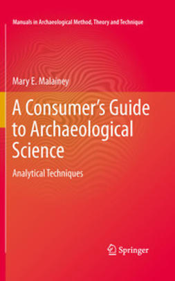 Malainey, Mary E. - A Consumer's Guide to Archaeological Science, ebook