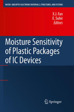 Fan, X.J. - Moisture Sensitivity of Plastic Packages of IC Devices, ebook