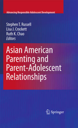 Russell, Stephen T. - Asian American Parenting and Parent-Adolescent Relationships, ebook