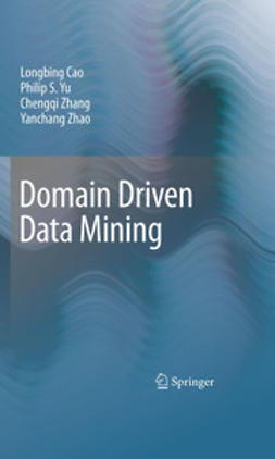 Cao, Longbing - Domain Driven Data Mining, ebook