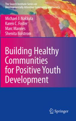 Nakkula, Michael J. - Building Healthy Communities for Positive Youth Development, ebook