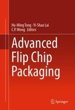 Tong, Ho-Ming - Advanced Flip Chip Packaging, ebook