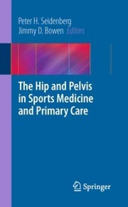 Seidenberg, Peter - The Hip and Pelvis in Sports Medicine and Primary Care, e-kirja