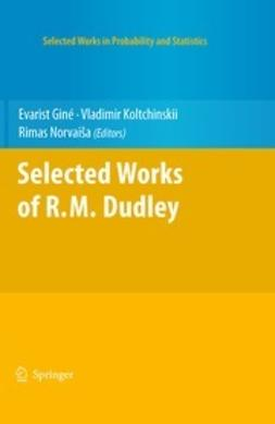 Giné, Evarist - Selected Works of R.M. Dudley, e-bok
