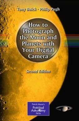 Buick, Tony - How to Photograph the Moon and Planets with Your Digital Camera, ebook