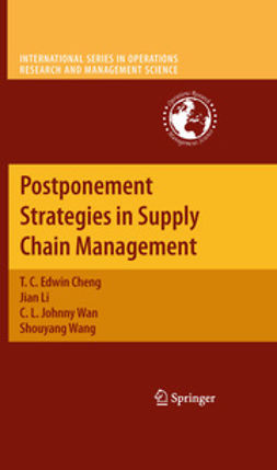 Cheng, T. C. Edwin - Postponement Strategies in Supply Chain Management, ebook