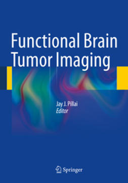 Pillai, Jay J. - Functional Brain Tumor Imaging, ebook