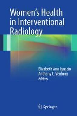 Ignacio, Elizabeth - Women's Health in Interventional Radiology, ebook