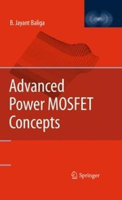 Baliga, B. Jayant - Advanced Power MOSFET Concepts, ebook