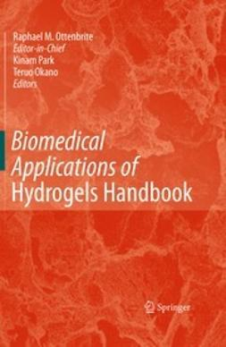 Park, Kinam - Biomedical Applications of Hydrogels Handbook, ebook