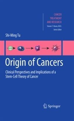 Tu, Shi-Ming - Origin of Cancers, ebook