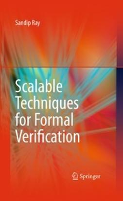 Ray, Sandip - Scalable Techniques for Formal Verification, ebook