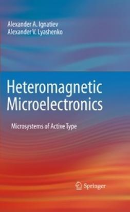 Ignatiev, Alexander A. - Heteromagnetic Microelectronics, ebook