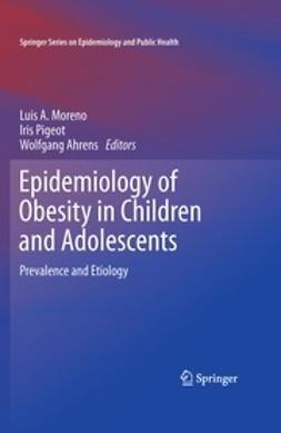 Moreno, Luis A. - Epidemiology of Obesity in Children and Adolescents, e-bok