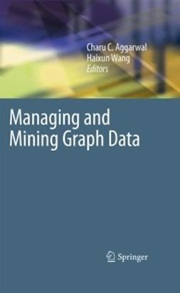 Aggarwal, Charu C. - Managing and Mining Graph Data, e-bok