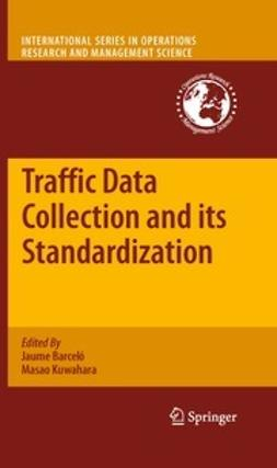 Barceló, Jaume - Traffic Data Collection and its Standardization, ebook