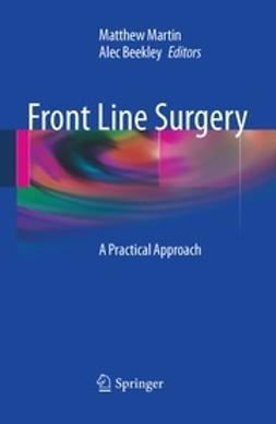 FACS, Matthew J. Martin, MD, - Front Line Surgery, ebook