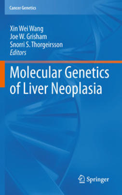 Wang, Xin Wei - Molecular Genetics of Liver Neoplasia, ebook