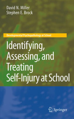 Miller, David N. - Identifying, Assessing, and Treating Self-Injury at School, ebook