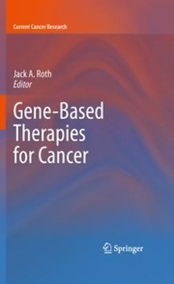 Roth, Jack A. - Gene-Based Therapies for Cancer, ebook