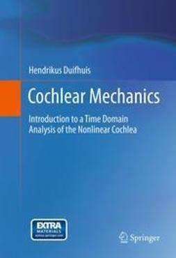 Duifhuis, Hendrikus - Cochlear Mechanics, ebook