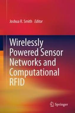 Smith, Joshua R. - Wirelessly Powered Sensor Networks and Computational RFID, ebook