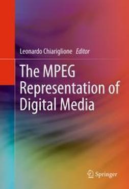 Chiariglione, Leonardo - The MPEG Representation of Digital Media, ebook