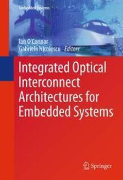 O'Connor, Ian - Integrated Optical Interconnect Architectures for Embedded Systems, e-bok