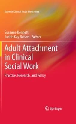 Bennett, Susanne - Adult Attachment in Clinical Social Work, e-bok