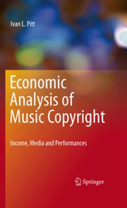 Pitt, Ivan L. - Economic Analysis of Music Copyright, ebook