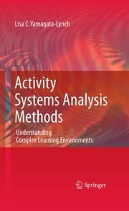 Yamagata-Lynch, Lisa C. - Activity Systems Analysis Methods, ebook