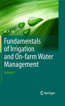 Ali, M. H. - Fundamentals of Irrigation and On-farm Water Management: Volume 1, ebook