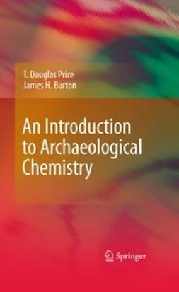 Burton, James H. - An Introduction to Archaeological Chemistry, ebook